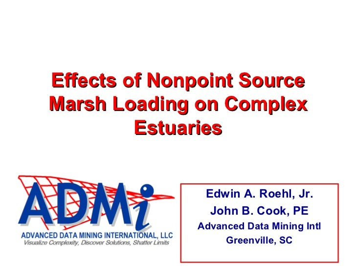Effects of Nonpoint SourceMarsh Loading on Complex         Estuaries               Edwin A. Roehl, Jr.                John...