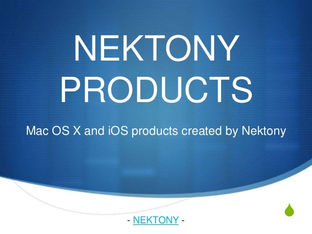 NEKTONY     PRODUCTSMac OS X and iOS products created by Nektony                 - NEKTONY -                              ...