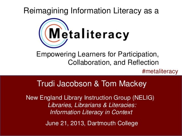 Reimagining Information Literacy as aEmpowering Learners for Participation,Collaboration, and Reflection1Trudi Jacobson & ...