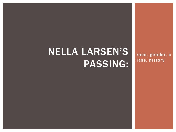 thesis statement for passing by nella larsen Course: english 39695-001 st: nella larsen, passing (penguin usa) introduction and thesis statements for final papers due in class.