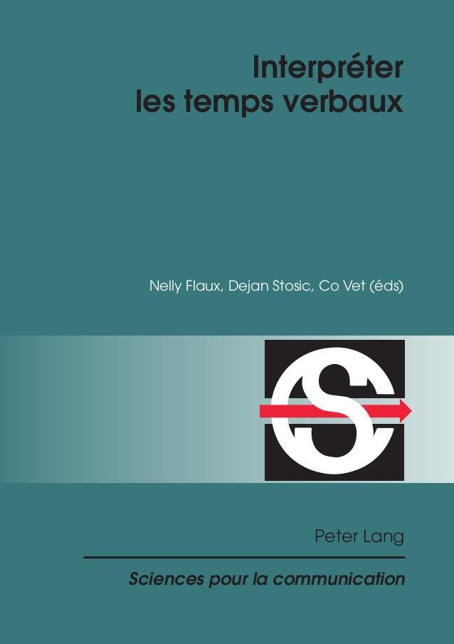Sciences pour la communication Peter Lang Nelly Flaux, Dejan Stosic, Co Vet (éds) Interpréter les temps verbaux