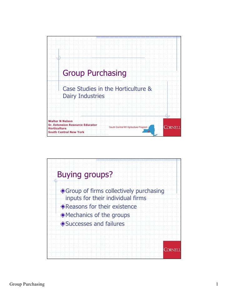Group Purchasing          Case Studies in the Horticulture &          Dairy Industries    Walter N Nelson Sr. Extension Re...