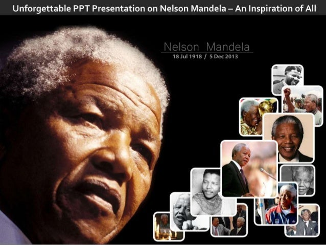 Unforgettable PPT Presentation on Nelson Mandela – An Inspiration of All
