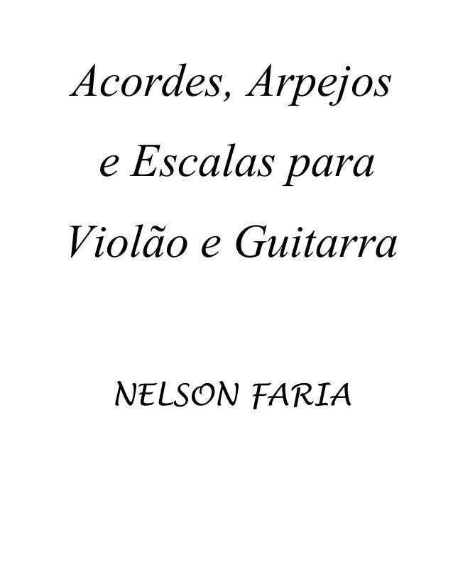 Acordes, Arpejos e Escalas paraViolão e Guitarra  NELSON FARIA