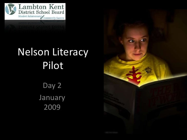 Nelson Literacy      Pilot      Day 2     January      2009