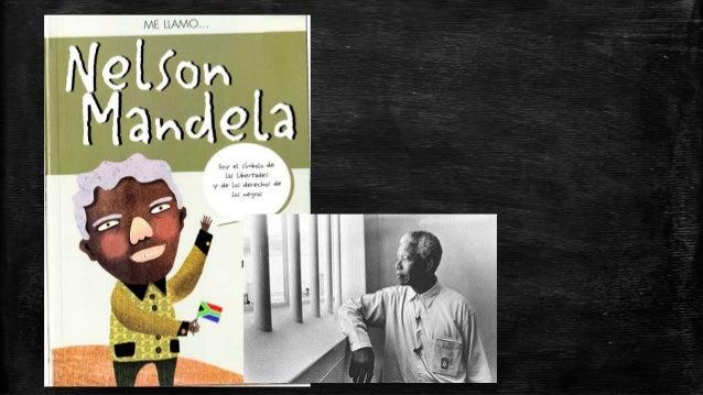 NELSON MANDELA   Nelson Mandela nació en Mvezo, Sudáfrica en 1918. Aunque todo el mundo le conoce por este nombre o por e...