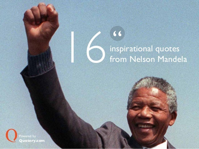 16 Inspirational Quotes From Nelson Mandela