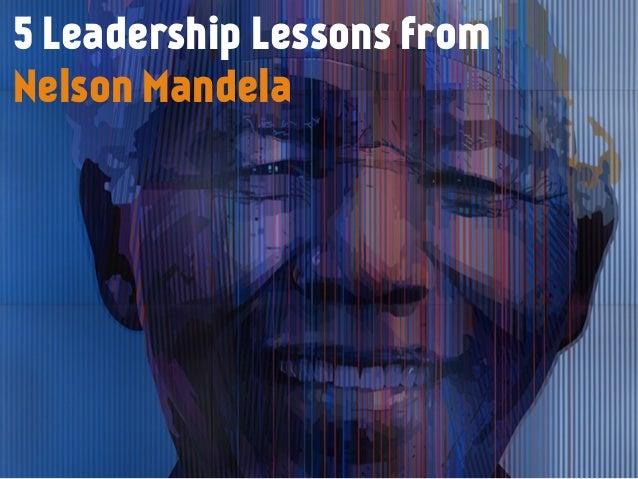 5 Leadership Lessons from Nelson Mandela