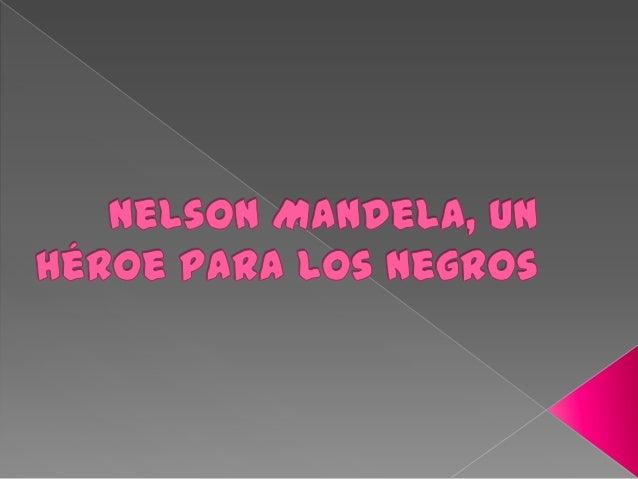 Nelson mandela, un héroe para los negros