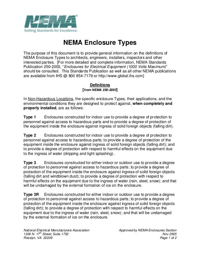 NEMA Enclosure Types The purpose of this document is to provide general information on the definitions of NEMA Enclosure T...