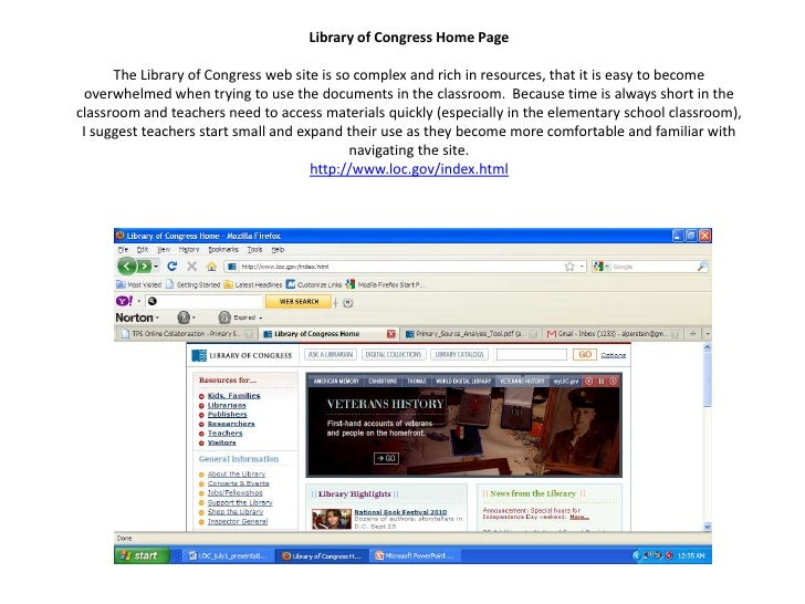 Library of Congress Home PageThe Library of Congress web site is so complex and rich in resources, that it is easy to beco...