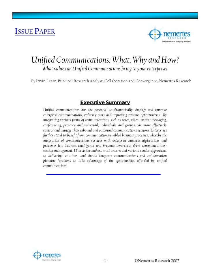 ISSUE PAPER    Unified Communications: What, Why and How?          What value can Unified Communications bring to your ent...