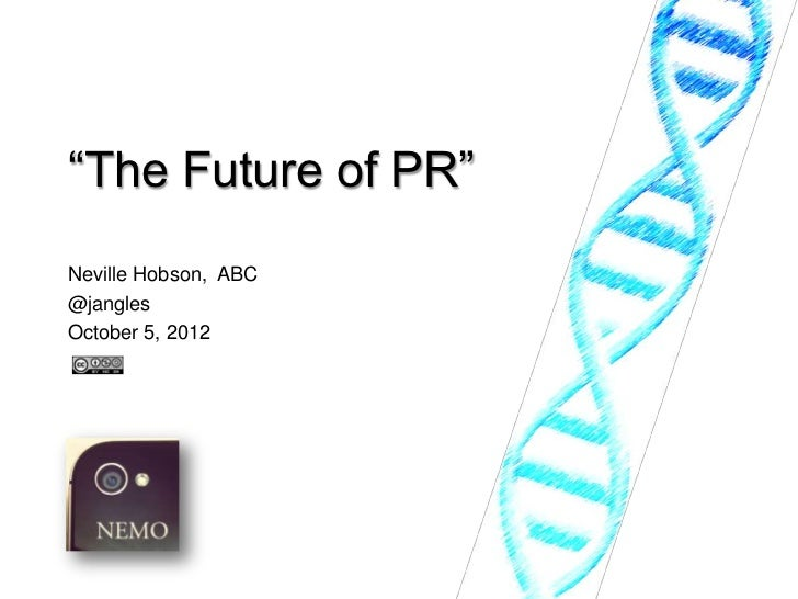 """The Future of PR""Neville Hobson, ABC@janglesOctober 5, 2012"