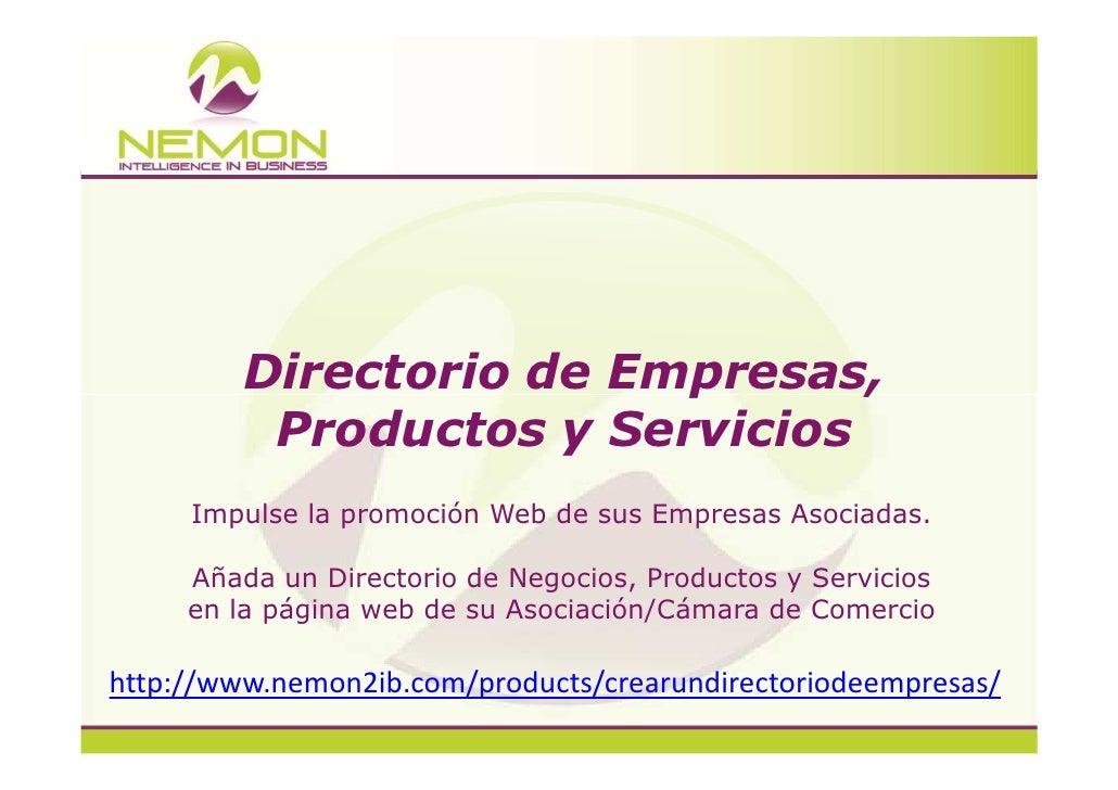 Directorio de Empresas,          Productos y Servicios     Impulse la promoción Web de sus Empresas Asociadas.     Añada u...