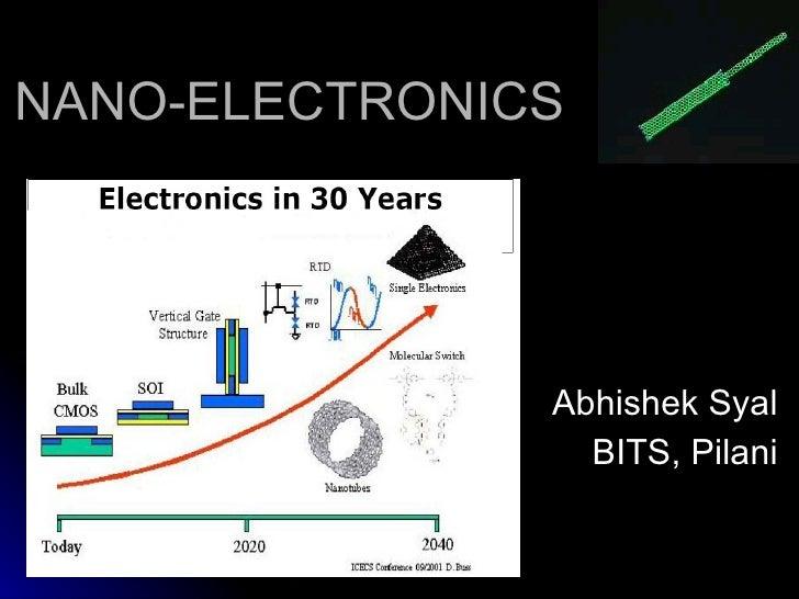 NANO-ELECTRONICS Abhishek Syal BITS, Pilani