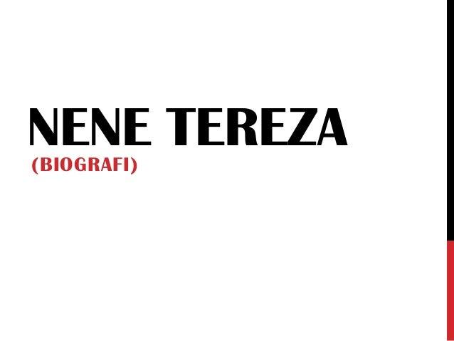 NENE TEREZA (BIOGRAFI)