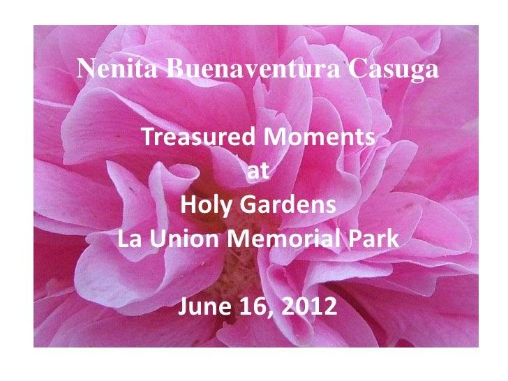 Nenita Buenaventura Casuga    Treasured Moments            at       Holy Gardens  La Union Memorial Park       June 16, 2012