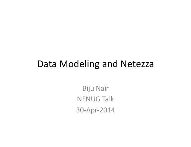 NENUG Apr14 Talk - data modeling for netezza
