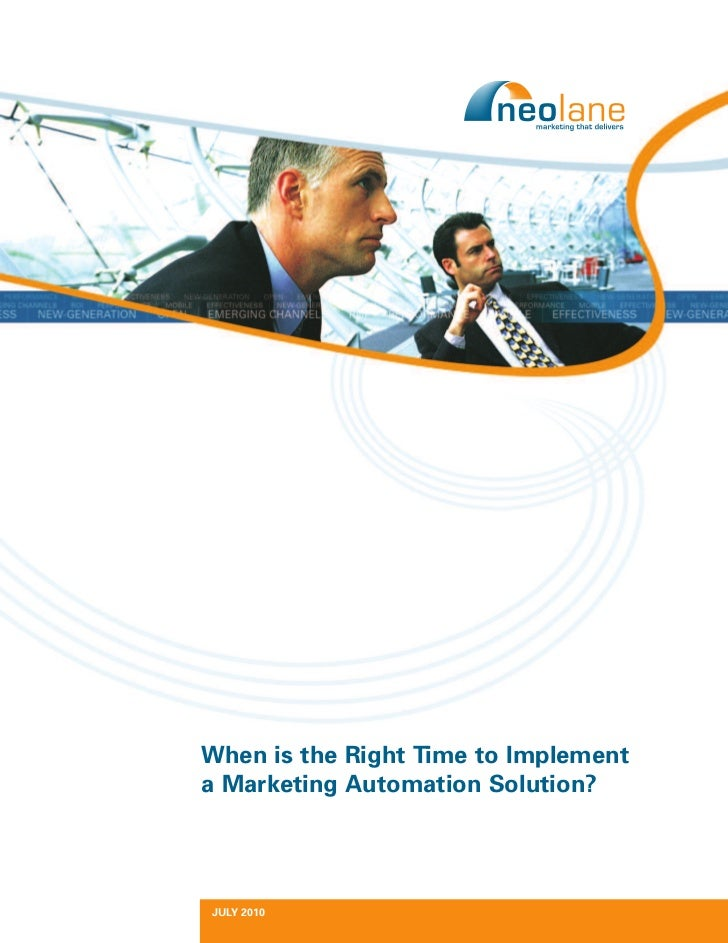 When is the Right Time to Implement a Marketing Automation Solution?     JULY 2010