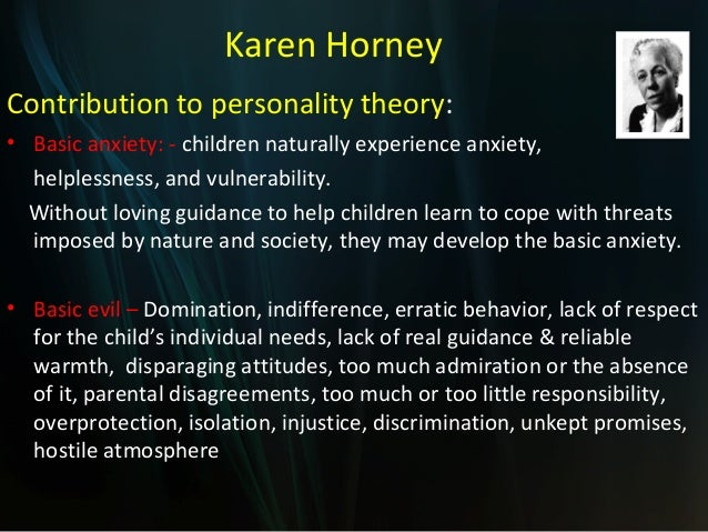 karen horney personality development Karen horney shared adler's concern with social factors but had her own spin on formative influences.