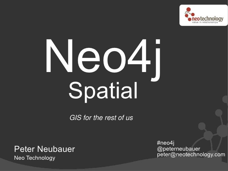 Neo4j                  Spatial                  GIS for the rest of us                                             #neo4j ...