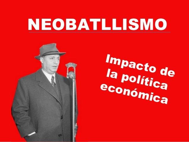 NEOBATLLISMOImpacto dela políticaeconómica