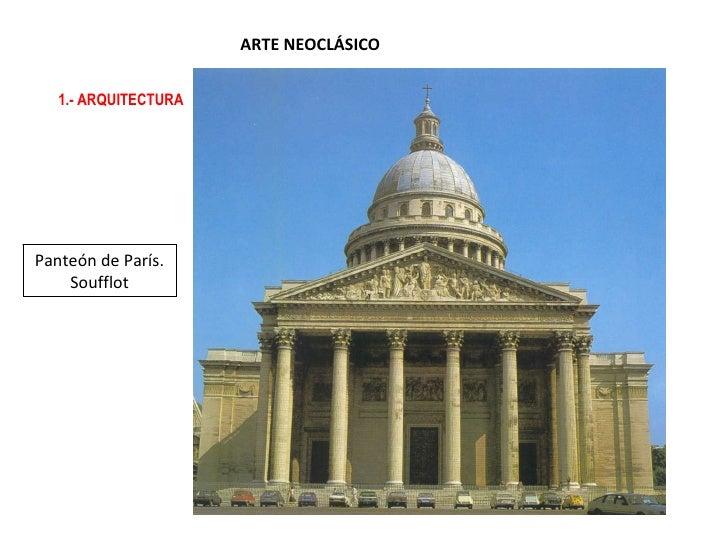 ARTE NEOCLÁSICO 1.- ARQUITECTURA Panteón de París. Soufflot