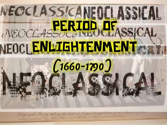 neoclassicism and the enlightenment essay Free essay: bolstered by exponential advances in scientific discovery, the six principles of classicism likewise saw a revival in seventeenth and eighteenth.