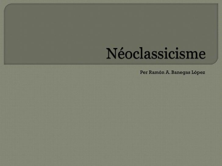 Neoclassicisme romanticisme