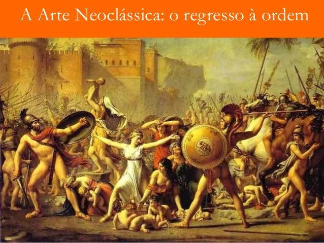 A Arte Neoclássica: o regresso à ordem
