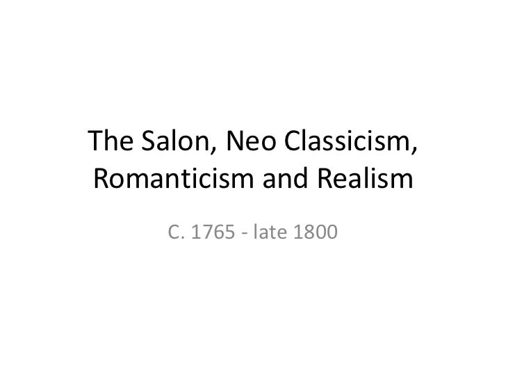 The Salon, Neo Classicism, Romanticism and Realism <br />C. 1765 - late 1800<br />