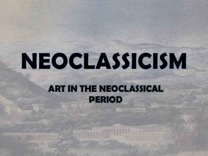 Neoclassism and Romanticisim
