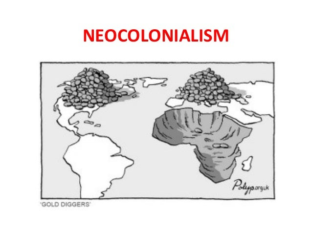 the effects of neo colonialism essay The effects of african colonialism essay by monsieurmarc the rattle of debate continues as to what exactly the effects of colonialism were on africa.