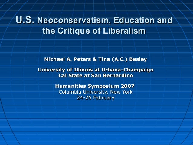 U.S.U.S. Neoconservatism, Education andNeoconservatism, Education and the Critique of Liberalismthe Critique of Liberalism...