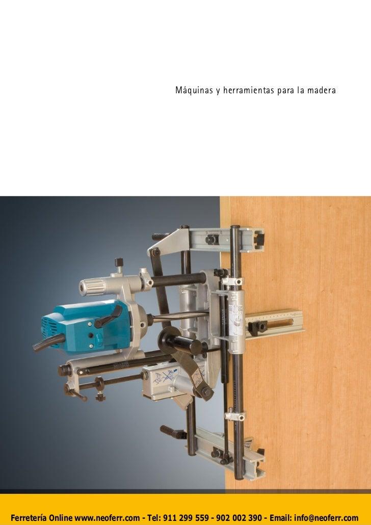 Máquinas y herramientas para la maderaFerretería Online www.neoferr.com - Tel: 911 299 559 - 902 002 390 - Email: info@neo...