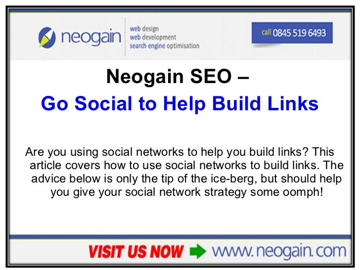 <ul><li>Neogain SEO –  </li></ul><ul><li>Go Social to Help Build Links </li></ul><ul><li>Are you using social networks to ...