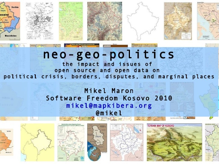 neo-geo-politics the impact and issues of  open source and open data on  political crisis, borders, disputes, and marginal...