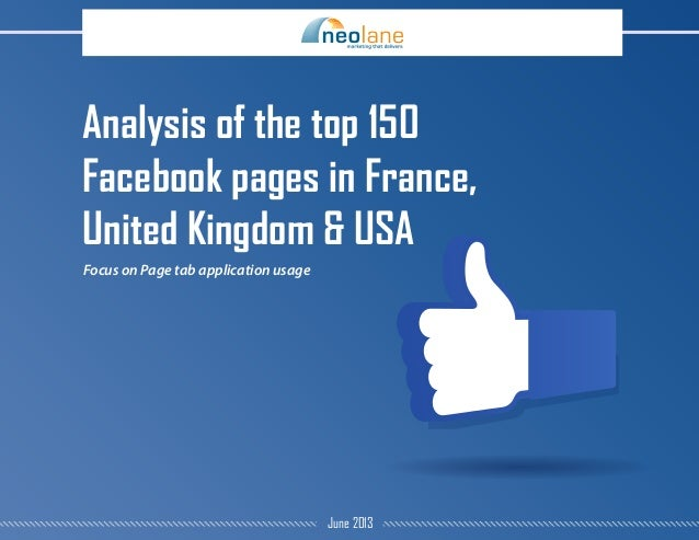 Analysis of the top 150 Facebook pages in France, United Kingdom & USA Focus on Page tab application usage June 2013