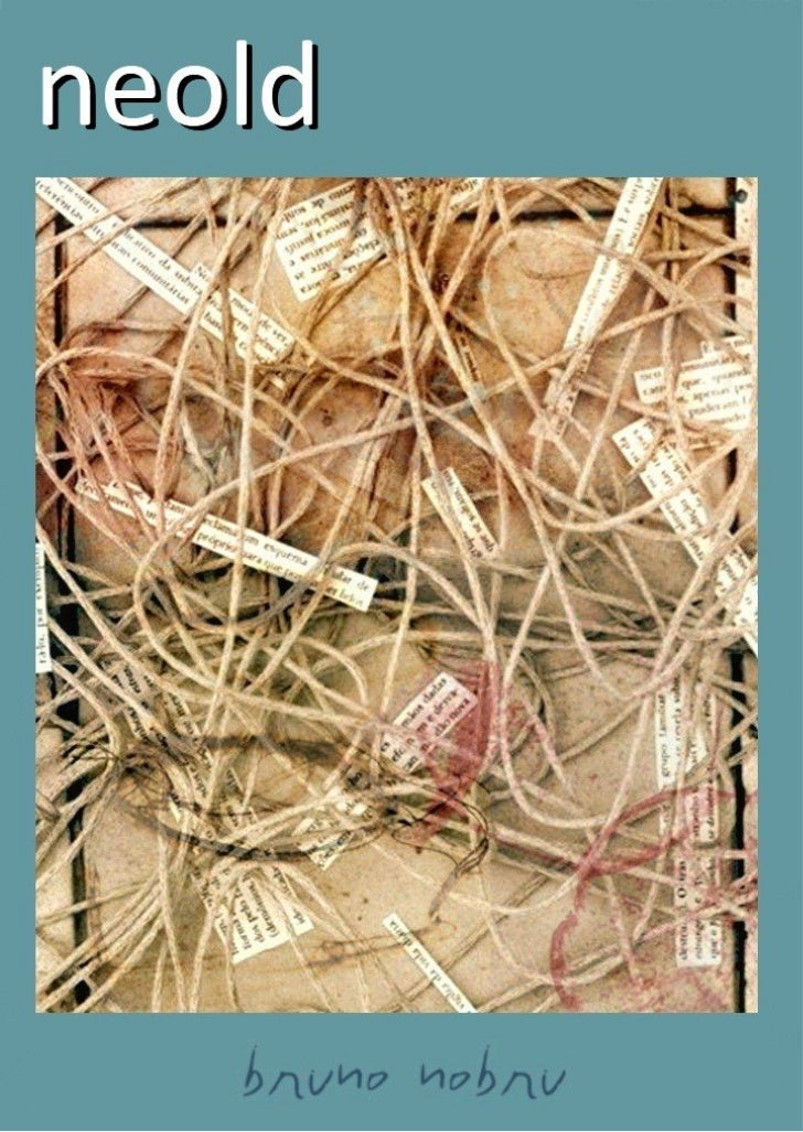 neold · bruno nobru neoldreunion of excerpts   new and old     revisitedbruno nobru      2011       |2|