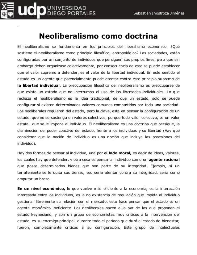. Neoliberalismo como doctrina El neoliberalismo se fundamenta en los principios del liberalismo económico. ¿Qué sostiene ...