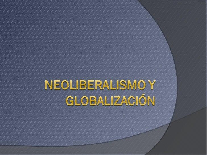 Neoliberalismo Movimiento del Siglo XX. El Neoliberalismo se afianza a la  revolución tecnológica. De la carrera armame...