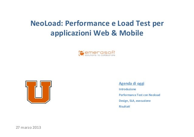 NeoLoad:	  Performance	  e	  Load	  Test	  per	                   applicazioni	  Web	  &	  Mobile	                        ...