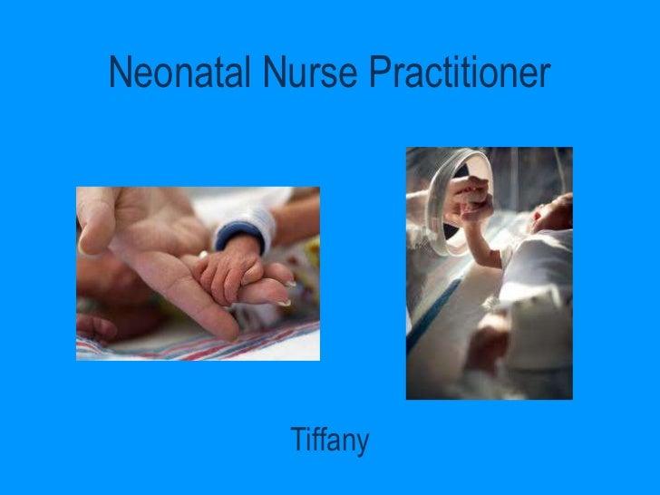 Neonatal Nurse Practitioner <br />Tiffany<br />