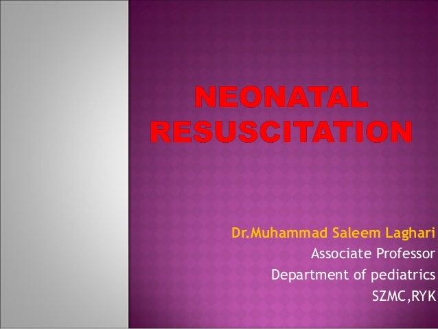 Neonatal resuscitation part 2 by dr.saleem
