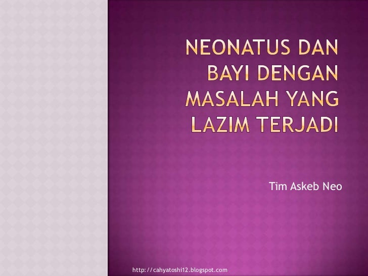 Tim Askeb Neohttp://cahyatoshi12.blogspot.com