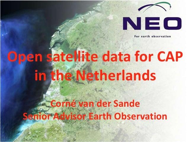 Open satellite data for CAP   in the Netherlands        Corné van der Sande  Senior Advisor Earth Observation