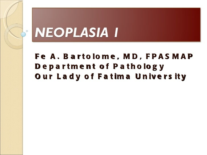 Fe A. Bartolome, MD, FPASMAP Department of Pathology Our Lady of Fatima University