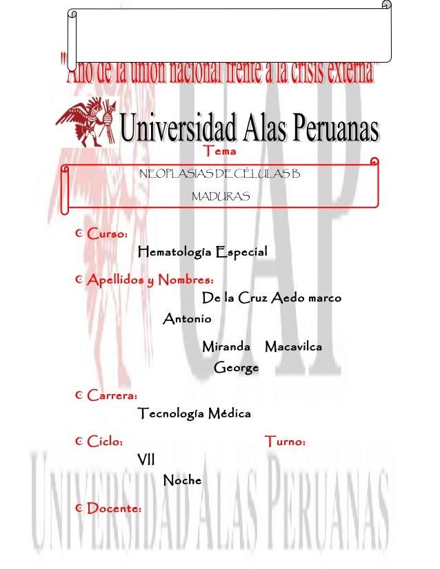 Tema  Curso: Hematología Especial  Apellidos y Nombres: De la Cruz Aedo marco Antonio Miranda Macavilca George  Carrera...