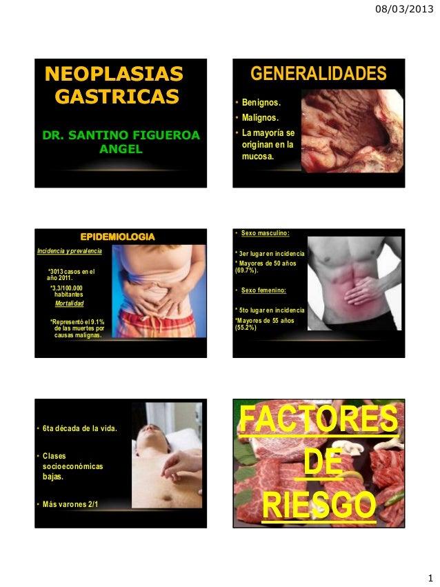 08/03/2013  NEOPLASIAS                         GENERALIDADES   GASTRICAS                    • Benignos.                   ...