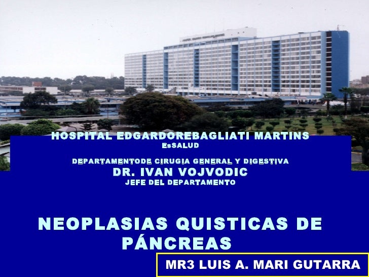 MR3 LUIS A. MARI GUTARRA HOSPITAL EDGARDOREBAGLIATI MARTINS EsSALUD DEPARTAMENTODE CIRUGIA GENERAL Y DIGESTIVA DR. IVAN VO...